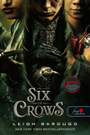 Leigh Bardugo: Six of Crows – Hat varjú