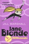 Jill Marshall: Jane Blonde 2.