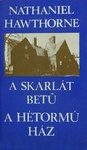 Nathaniel Hawthorne: A skarlát betű / A hétormú ház