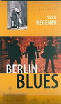 Sven Regener: Berlin Blues