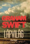 Graham Swift: Lápvilág