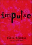 Ellen Hopkins: Impulse