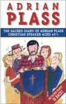 Adrian Plass: The Sacred Diary of Adrian Plass, Christian Speaker Aged 45 3/4