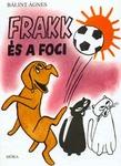 Bálint Ágnes: Frakk és a foci