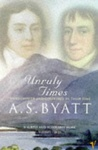 A. S. Byatt: Unruly Times: Wordsworth and Coleridge in Their Time