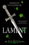 Maggie Stiefvater: Lament – The Faerie Queen's Deception