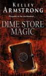 Kelley Armstrong: Dime Store Magic