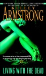 Kelley Armstrong: Living with the Dead