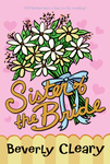 Beverly Cleary: Sister of the Bride