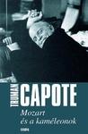 Truman Capote: Mozart és a kaméleonok