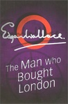 Edgar Wallace: The Man Who Bought London