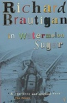 Richard Brautigan: In Watermelon Sugar