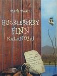 Mark Twain: Huckleberry Finn kalandjai