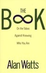 Alan Watts: The Book – On the Taboo Against Knowing Who You Are