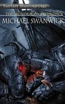Michael Swanwick: The Iron Dragon's Daughter