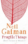 Neil Gaiman: Fragile Things