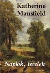 Katherine Mansfield: Naplók, levelek