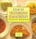 Sarah Brown Ezerízű vegetáriánus szakácskönyv