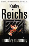 Kathy Reichs: Monday Mourning