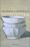 Ljudmila Ulickaja: Szonyecska