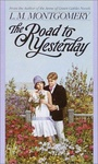 L. M. Montgomery: The Road to Yesterday