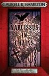 Laurell K. Hamilton: Narcissus in Chains