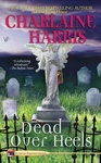 Charlaine Harris: Dead Over Heels