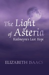 Elizabeth Isaacs: The Light of Asteria – Kailmeyra's Last Hope
