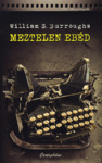 William S. Burroughs: Meztelen ebéd