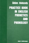 Nádasdy Ádám: Practice Book in English Phonetics and Phonology