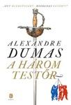 Alexandre Dumas: A három testőr