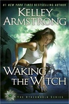Kelley Armstrong: Waking the Witch