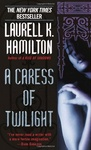 Laurell K. Hamilton: A Caress of Twilight