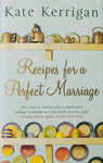 Kate Kerrigan: Recipes for a Perfect Marriage