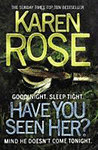 Karen Rose: Have You Seen Her?