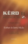 Esther Hicks – Jerry Hicks: Kérd és megadatik! II.