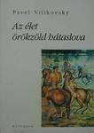 Pavel Vilikovský: Az élet örökzöld hátaslova