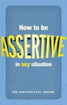 Sue Hadfield – Gill Hasson: How to be Assertive in Any Situation
