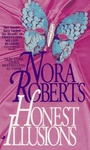 Nora Roberts: Honest Illusions