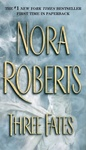 Nora Roberts: Three Fates
