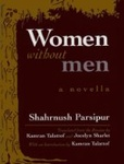 Shahrnush Parsipur: Women Without Men